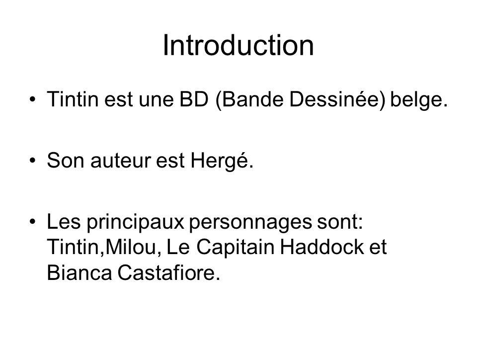 Introduction Tintin est une BD (Bande Dessinée) belge.
