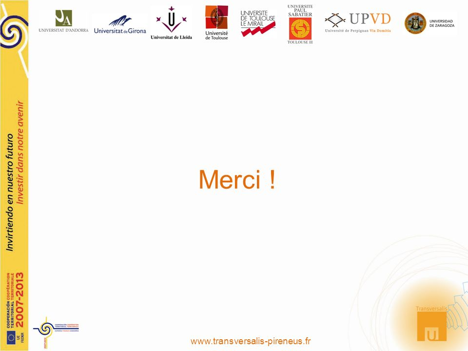 Merci ! www.transversalis-pireneus.fr