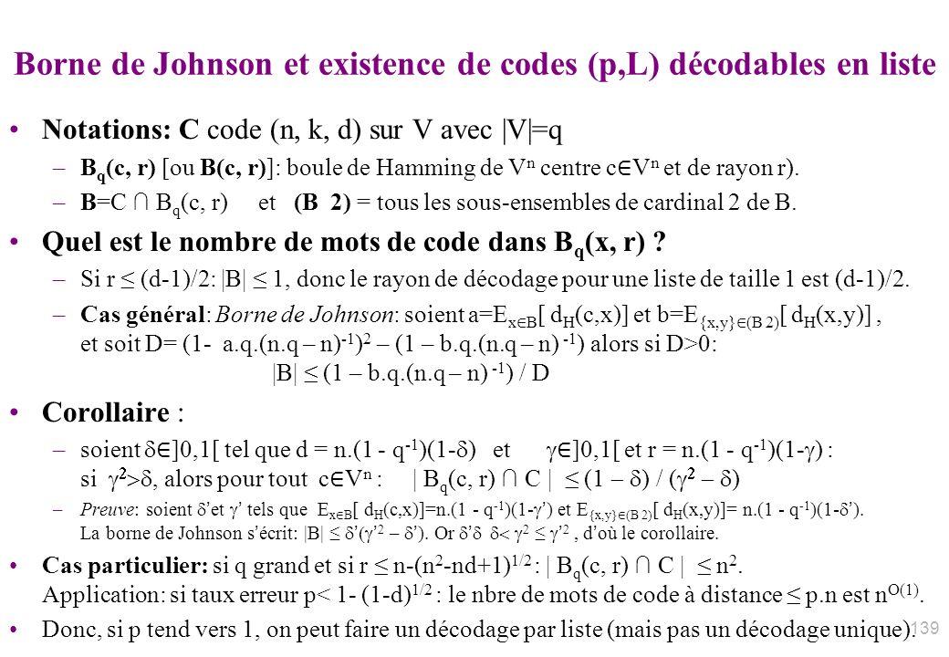 Borne de Johnson et existence de codes (p,L) décodables en liste Notations: C code (n, k, d) sur V avec |V|=q –B q (c, r) [ou B(c, r)]: boule de Hammi