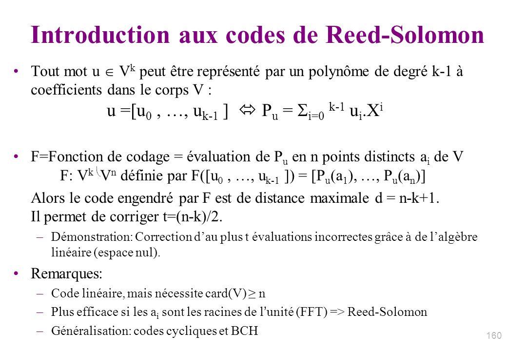 Introduction aux codes de Reed-Solomon Tout mot u V k peut être représenté par un polynôme de degré k-1 à coefficients dans le corps V : u =[u 0, …, u