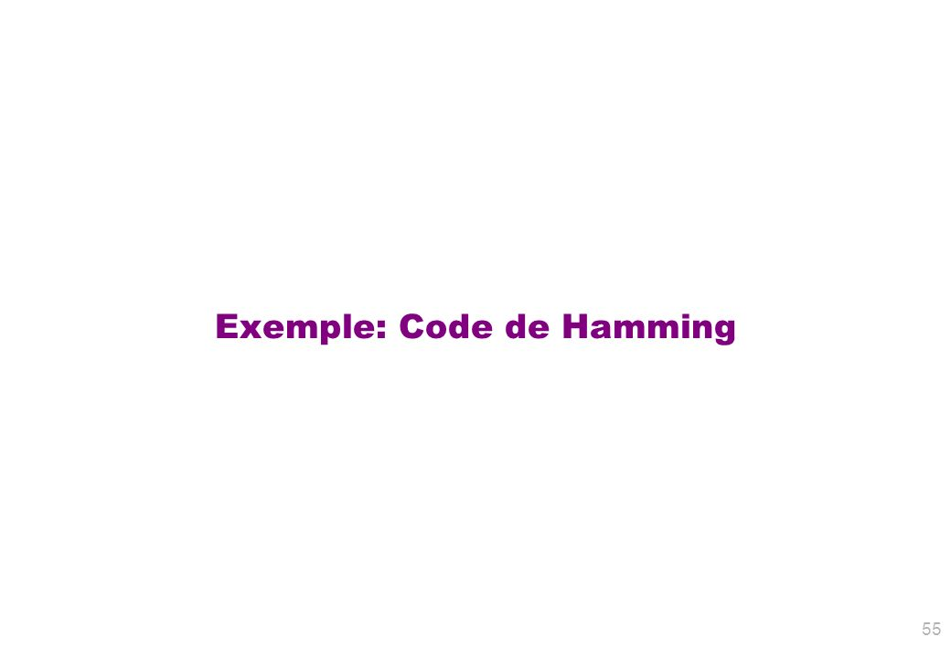 Exemple: Code de Hamming 55