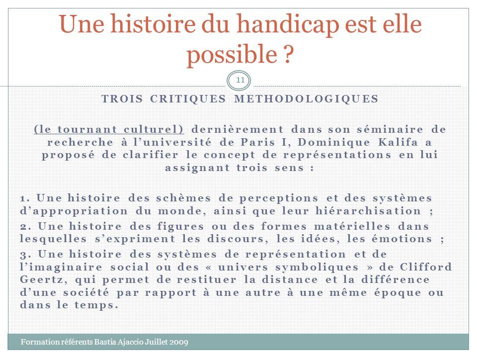 TROIS CRITIQUES METHODOLOGIQUES (le tournant culturel) dernièrement dans son séminaire de recherche à luniversité de Paris I, Dominique Kalifa a propo