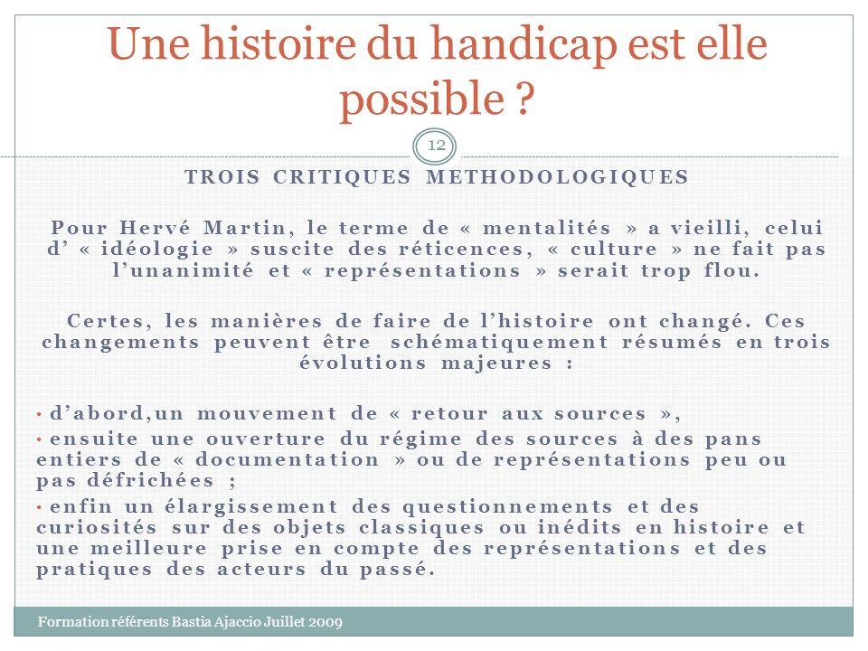 TROIS CRITIQUES METHODOLOGIQUES Pour Hervé Martin, le terme de « mentalités » a vieilli, celui d « idéologie » suscite des réticences, « culture » ne