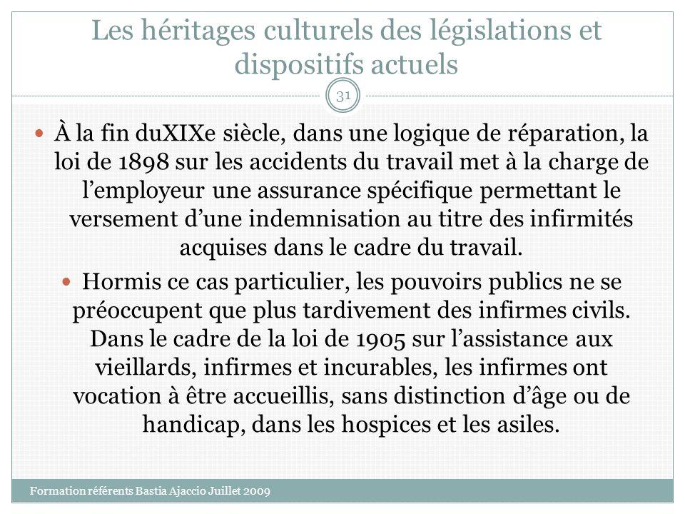 Les héritages culturels des législations et dispositifs actuels À la fin duXIXe siècle, dans une logique de réparation, la loi de 1898 sur les acciden