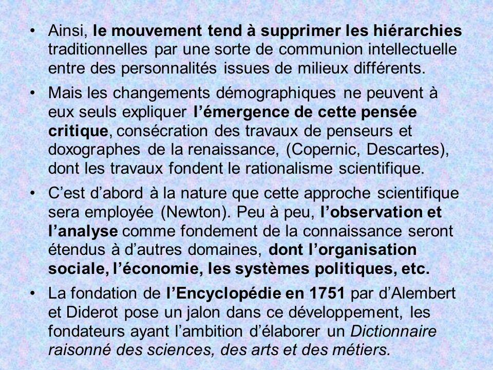 Ainsi, le mouvement tend à supprimer les hiérarchies traditionnelles par une sorte de communion intellectuelle entre des personnalités issues de milie