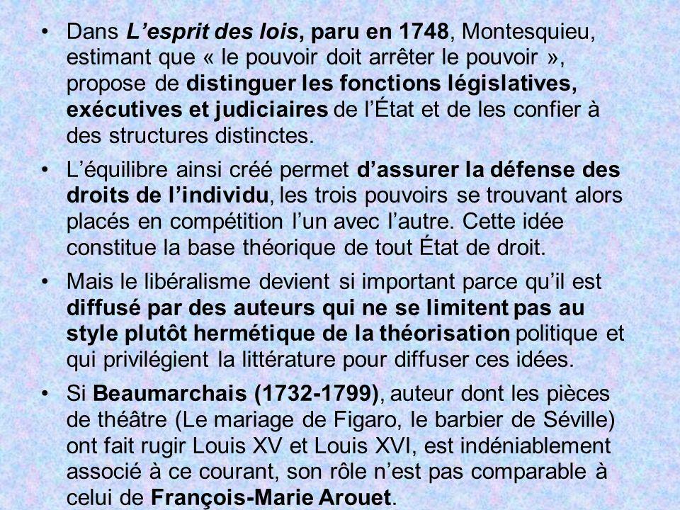 Dans Lesprit des lois, paru en 1748, Montesquieu, estimant que « le pouvoir doit arrêter le pouvoir », propose de distinguer les fonctions législative