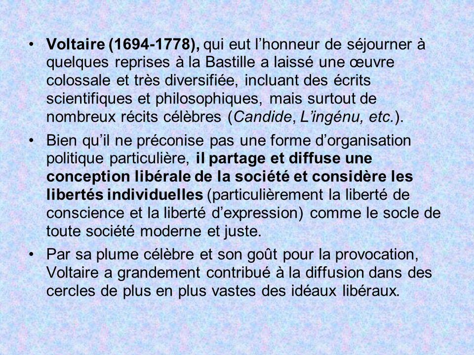Voltaire (1694-1778), qui eut lhonneur de séjourner à quelques reprises à la Bastille a laissé une œuvre colossale et très diversifiée, incluant des é
