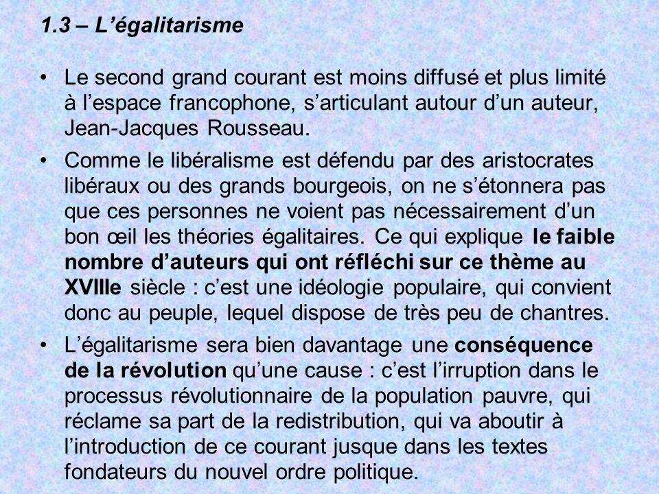 1.3 – Légalitarisme Le second grand courant est moins diffusé et plus limité à lespace francophone, sarticulant autour dun auteur, Jean-Jacques Rousse
