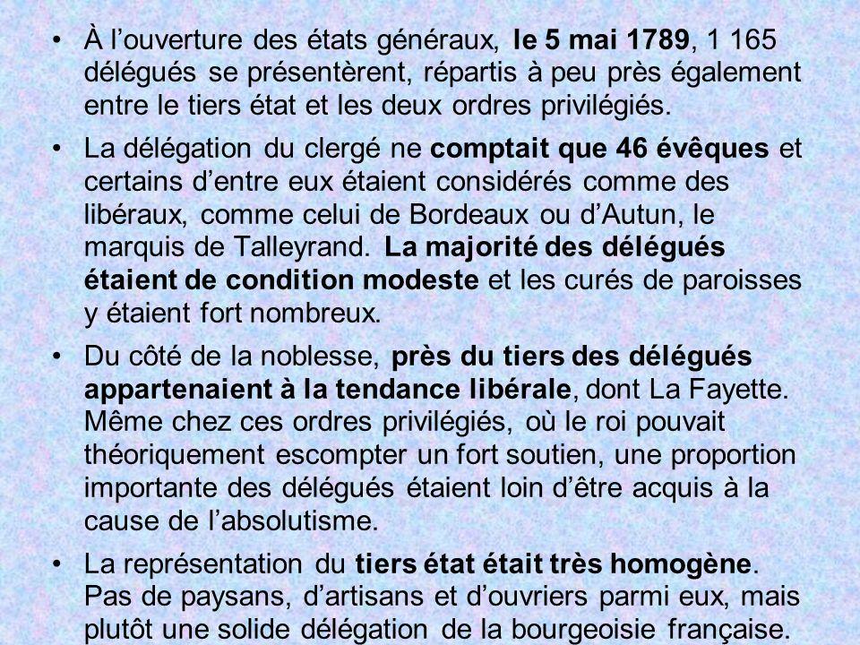 À louverture des états généraux, le 5 mai 1789, 1 165 délégués se présentèrent, répartis à peu près également entre le tiers état et les deux ordres p