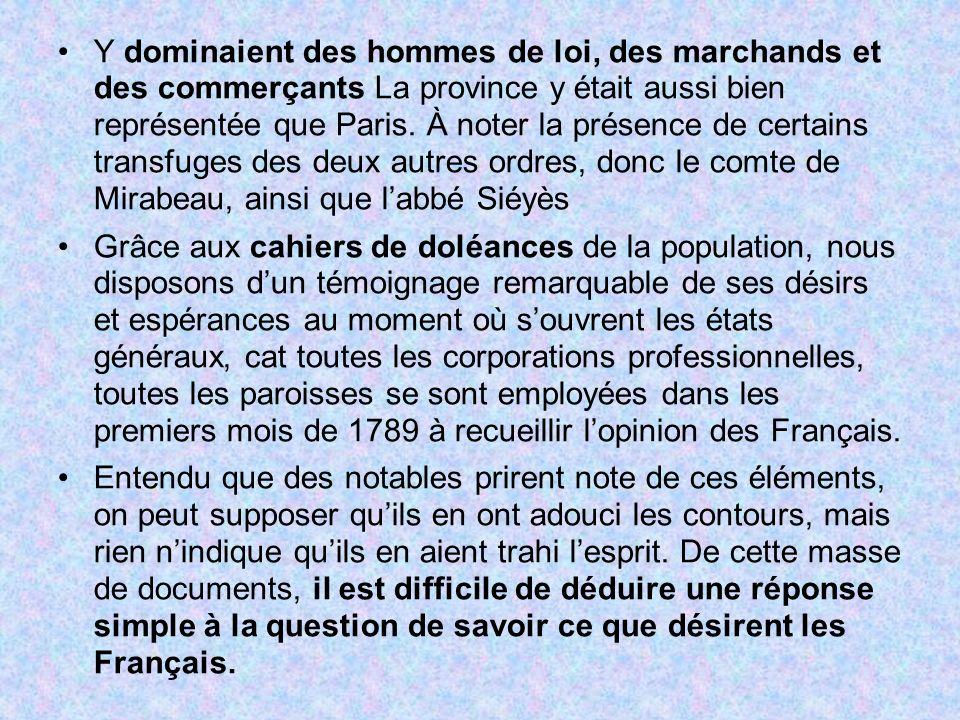 Y dominaient des hommes de loi, des marchands et des commerçants La province y était aussi bien représentée que Paris. À noter la présence de certains