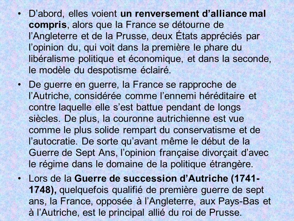 Dabord, elles voient un renversement dalliance mal compris, alors que la France se détourne de lAngleterre et de la Prusse, deux États appréciés par l