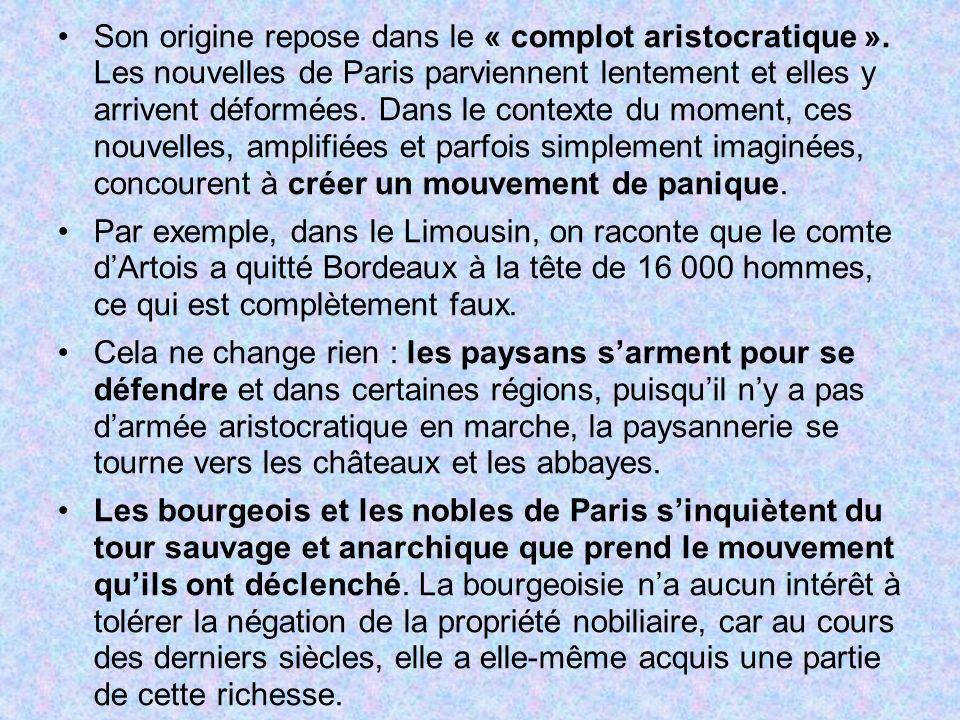 Son origine repose dans le « complot aristocratique ». Les nouvelles de Paris parviennent lentement et elles y arrivent déformées. Dans le contexte du