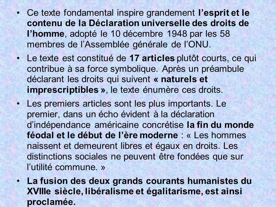 Ce texte fondamental inspire grandement lesprit et le contenu de la Déclaration universelle des droits de lhomme, adopté le 10 décembre 1948 par les 5
