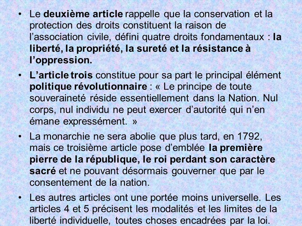 Le deuxième article rappelle que la conservation et la protection des droits constituent la raison de lassociation civile, défini quatre droits fondam