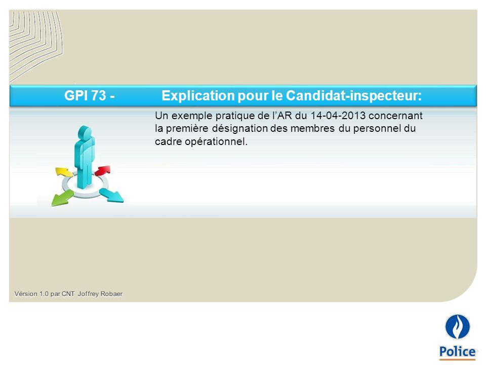Un exemple pratique de lAR du 14-04-2013 concernant la première désignation des membres du personnel du cadre opérationnel.
