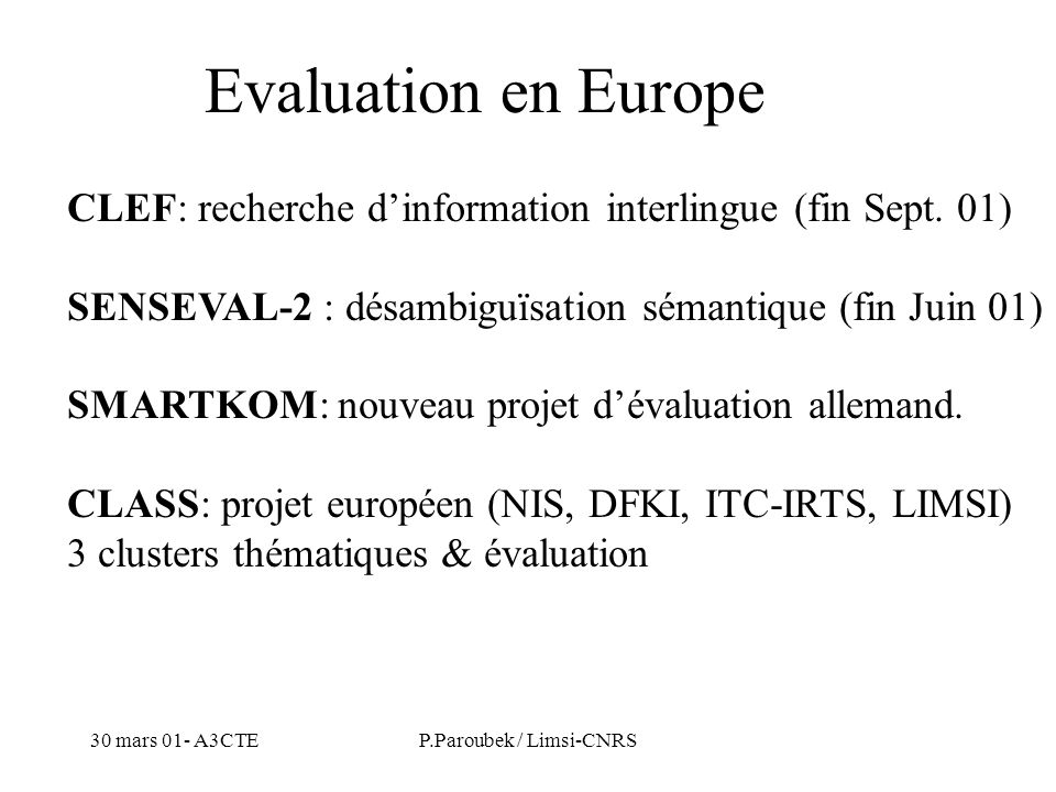 30 mars 01- A3CTEP.Paroubek / Limsi-CNRS Evaluation en Europe CLEF: recherche dinformation interlingue (fin Sept.