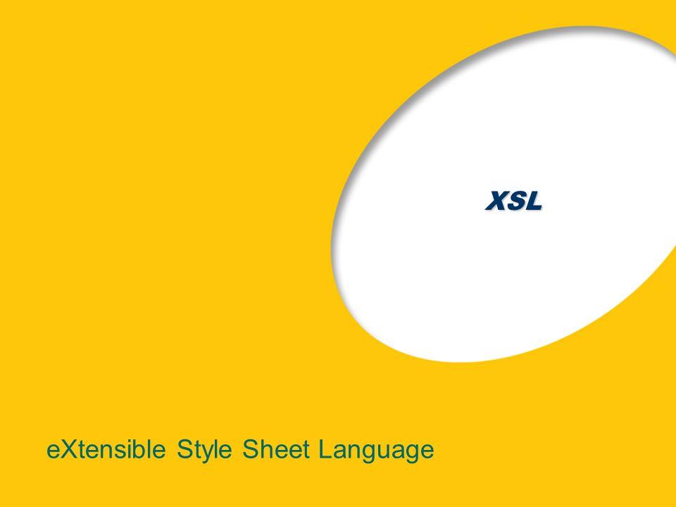 XSL eXtensible Style Sheet Language
