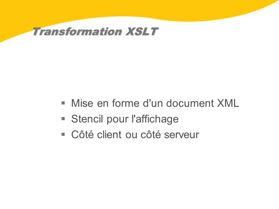Transformation XSLT Mise en forme d'un document XML Stencil pour l'affichage Côté client ou côté serveur