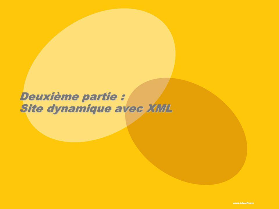 Deuxième partie : Site dynamique avec XML www.ixiasoft.com