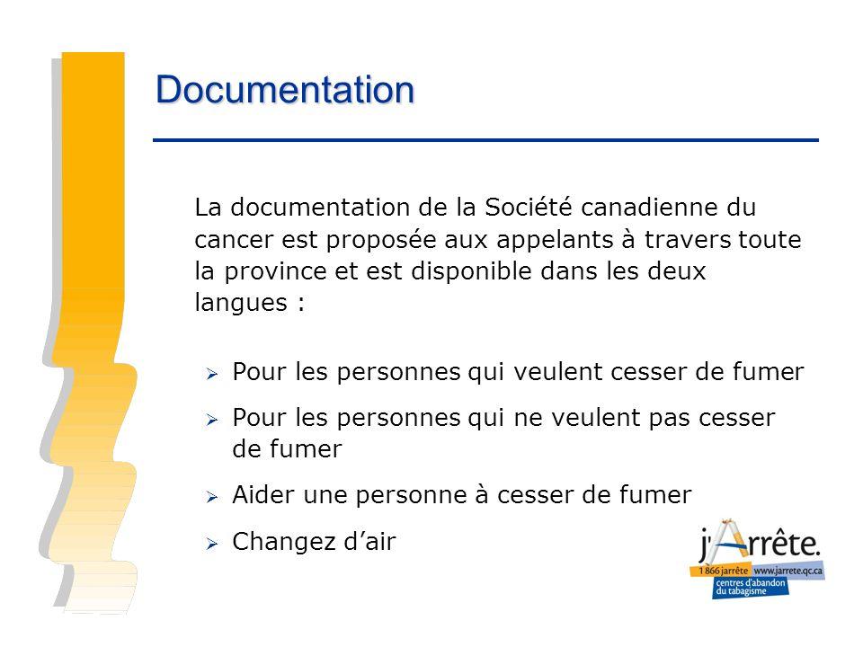 La documentation de la Société canadienne du cancer est proposée aux appelants à travers toute la province et est disponible dans les deux langues : P
