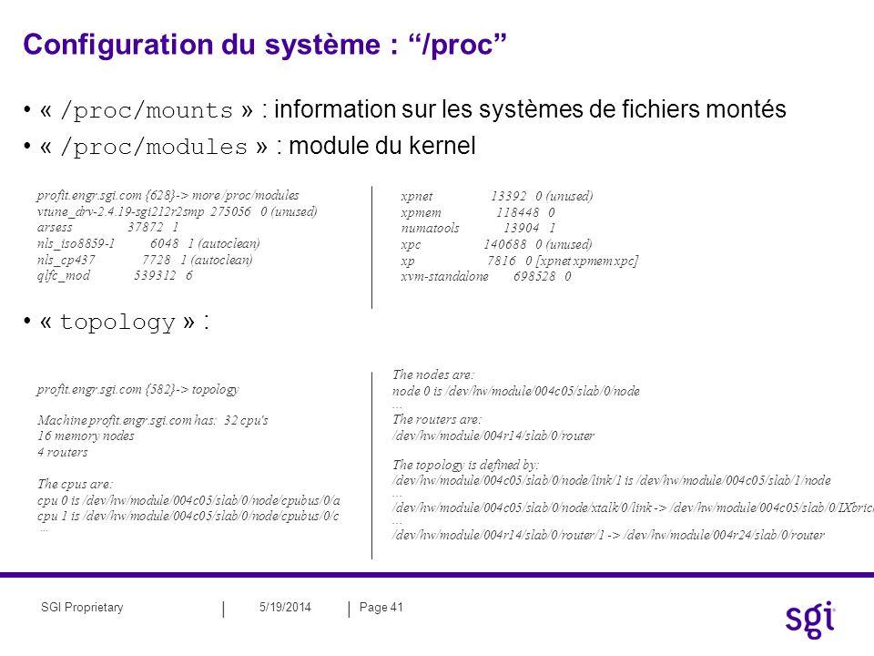 || 5/19/2014Page 41SGI Proprietary Configuration du système : /proc « /proc/mounts » : information sur les systèmes de fichiers montés « /proc/modules