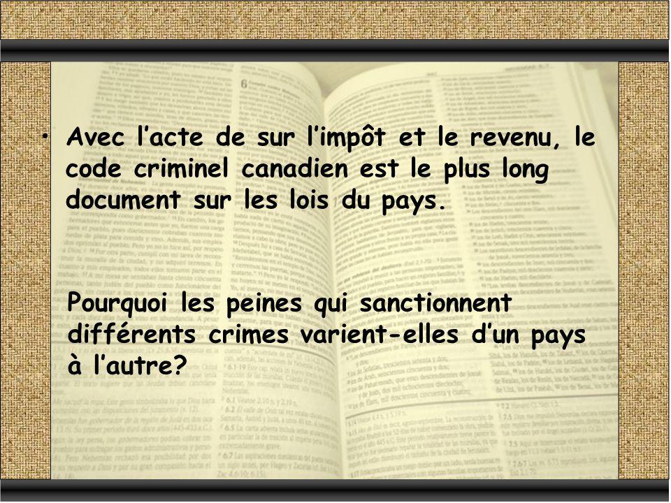 Avec lacte de sur limpôt et le revenu, le code criminel canadien est le plus long document sur les lois du pays.