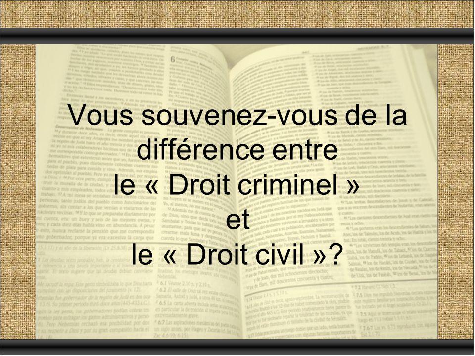 Vous souvenez-vous de la différence entre le « Droit criminel » et le « Droit civil »?