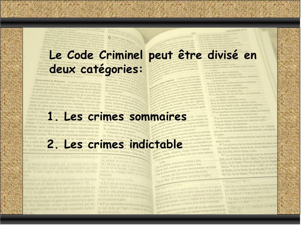 Le Code Criminel peut être divisé en deux catégories: 1.