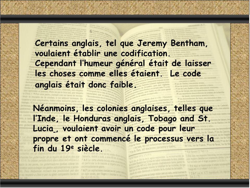 Certains anglais, tel que Jeremy Bentham, voulaient établir une codification.