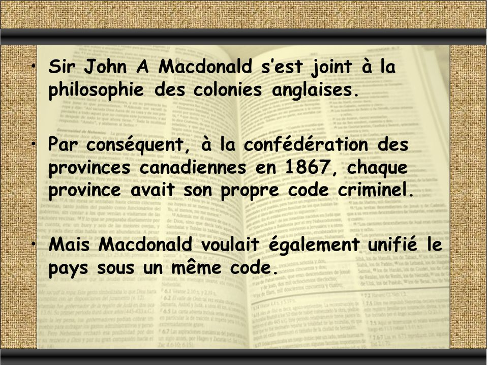 Sir John A Macdonald sest joint à la philosophie des colonies anglaises.