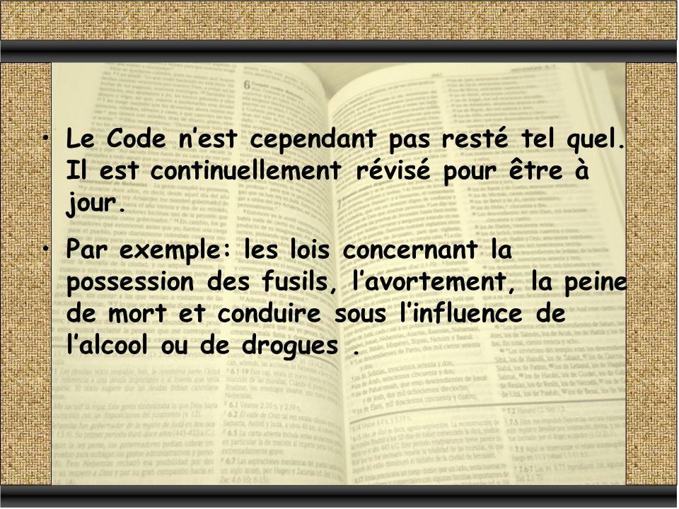 Le Code nest cependant pas resté tel quel.Il est continuellement révisé pour être à jour.