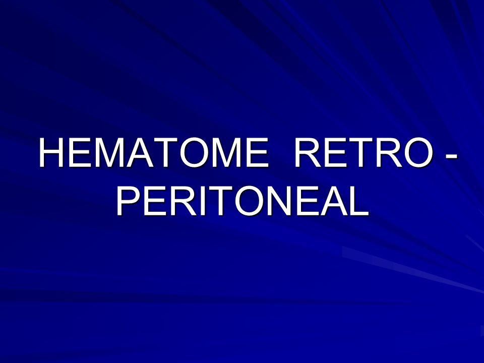 HEMATOME RETRO - PERITONEAL HEMATOME RETRO - PERITONEAL