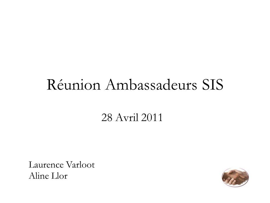 Réunion Ambassadeurs SIS 28 Avril 2011 Laurence Varloot Aline Llor