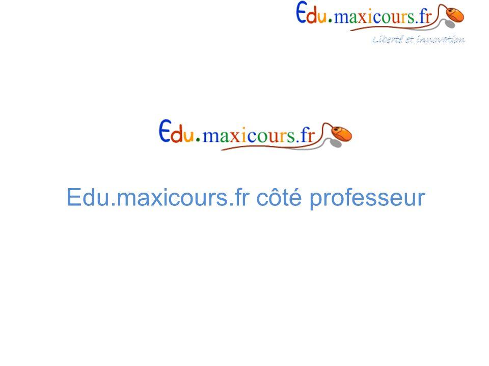 Edu.maxicours.fr côté professeur Liberté et innovation