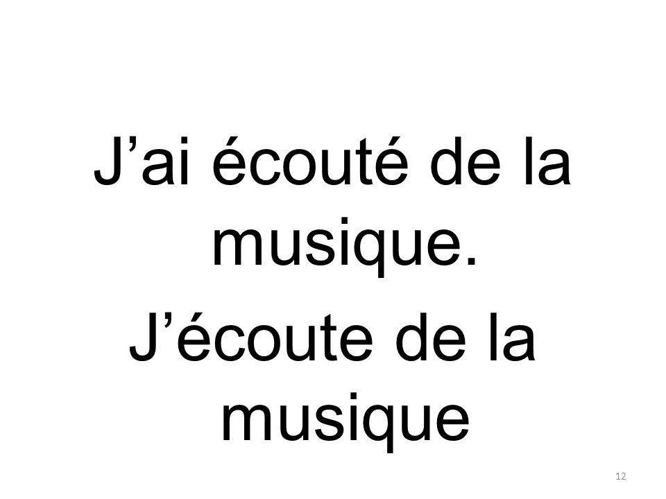 Jai écouté de la musique. Jécoute de la musique 12