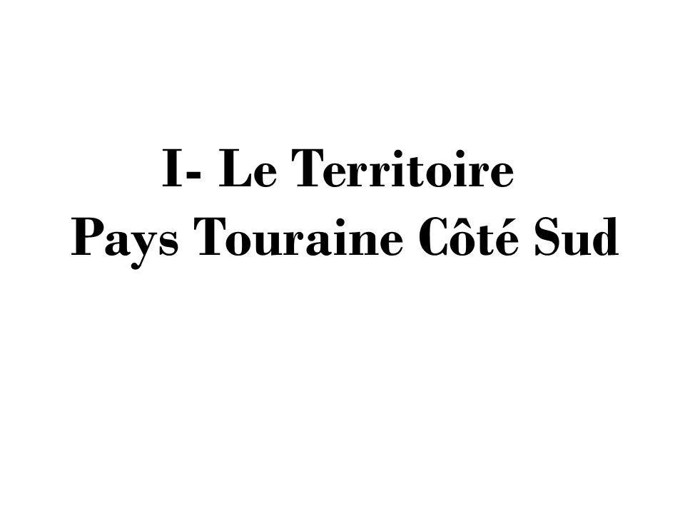 I- Le Territoire Pays Touraine Côté Sud