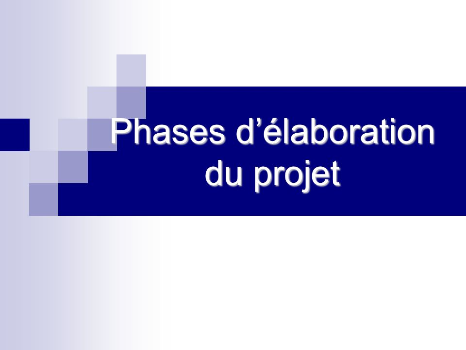 Phases délaboration du projet