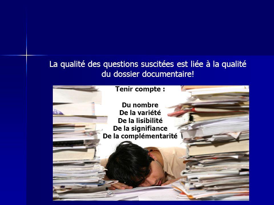 Tenir compte : Du nombre De la variété De la lisibilité De la signifiance De la complémentarité La qualité des questions suscitées est liée à la quali