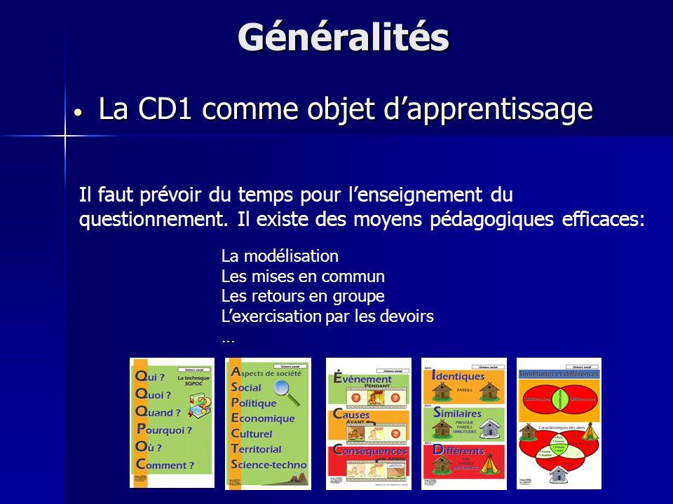 La CD1 comme objet dapprentissage La CD1 comme objet dapprentissageGénéralités Il faut prévoir du temps pour lenseignement du questionnement.