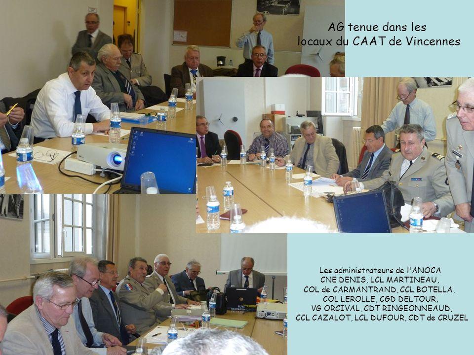AG tenue dans les locaux du CAAT de Vincennes Les administrateurs de l'ANOCA CNE DENIS, LCL MARTINEAU, COL de CARMANTRAND, CCL BOTELLA, COL LEROLLE, C