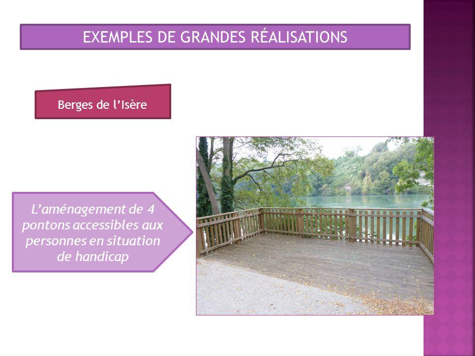 Laménagement de 4 pontons accessibles aux personnes en situation de handicap EXEMPLES DE GRANDES RÉALISATIONS Berges de lIsère