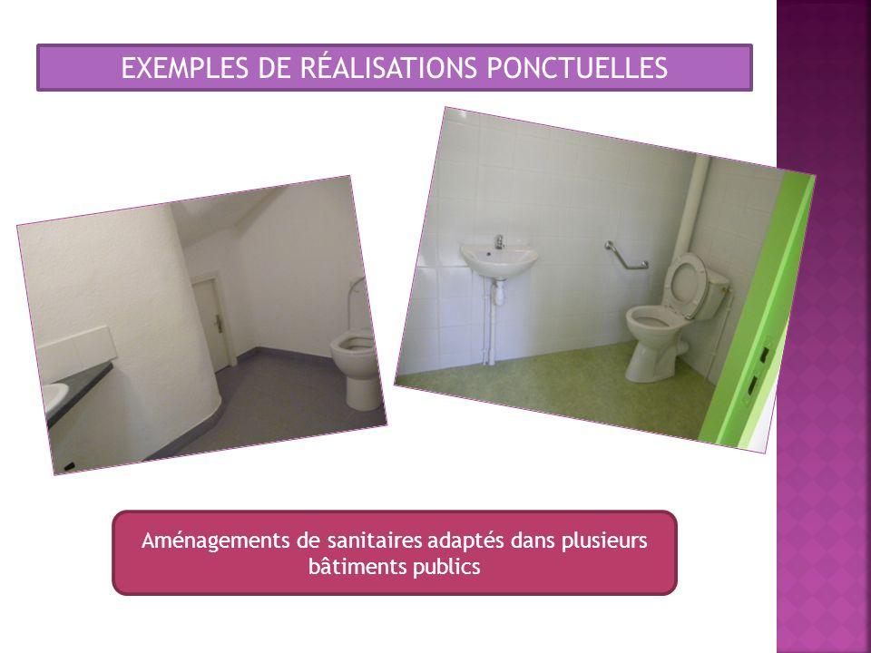 Aménagements de sanitaires adaptés dans plusieurs bâtiments publics EXEMPLES DE RÉALISATIONS PONCTUELLES