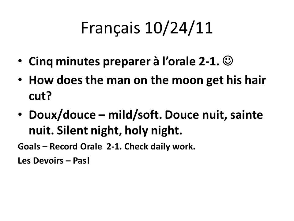 Français 10/24/11 Cinq minutes preparer à lorale 2-1.