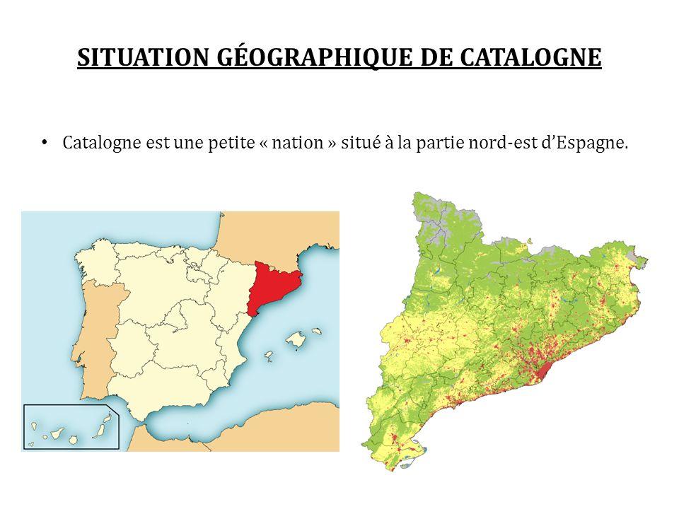 Catalogne est une petite « nation » situé à la partie nord-est dEspagne. SITUATION GÉOGRAPHIQUE DE CATALOGNE