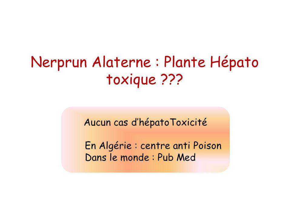 Nerprun Alaterne : Plante Hépato toxique ??? Aucun cas dhépatoToxicité En Algérie : centre anti Poison Dans le monde : Pub Med