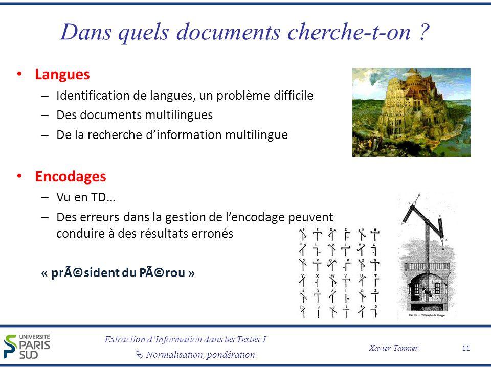 Extraction dInformation dans les Textes I Normalisation, pondération Xavier Tannier Dans quels documents cherche-t-on ? Langues – Identification de la