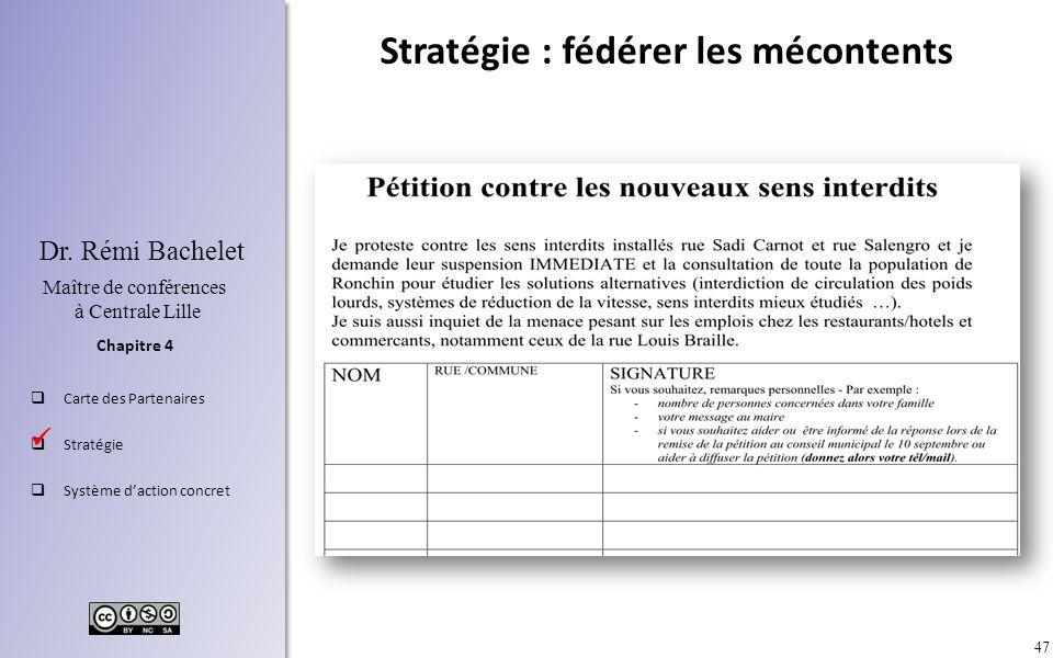 47 Chapitre 4 Dr. Rémi Bachelet Maître de conférences à Centrale Lille Carte des Partenaires Stratégie Système daction concret Stratégie : fédérer les