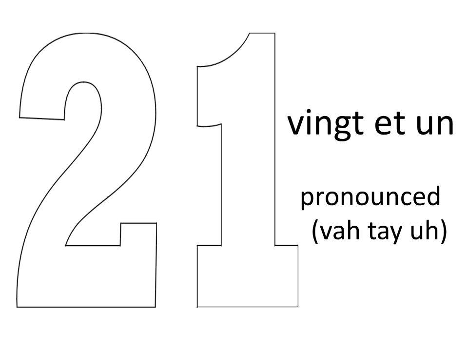 vingt et un pronounced (vah tay uh)