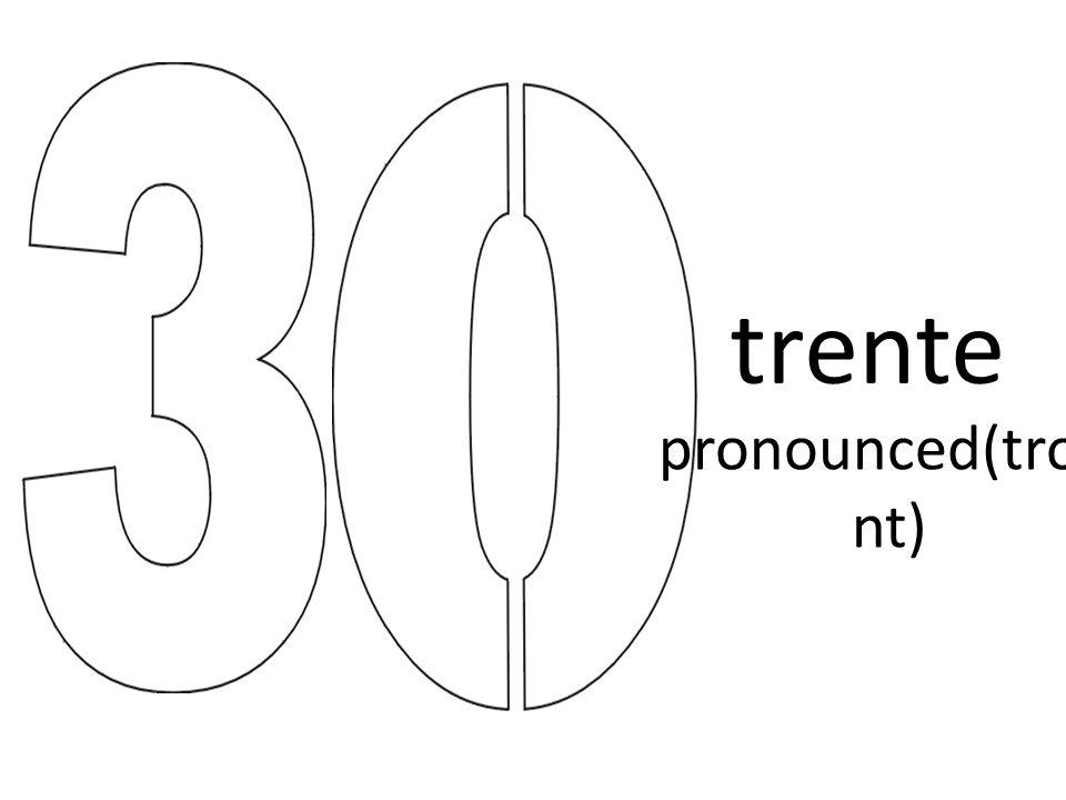 trente pronounced(tro nt)