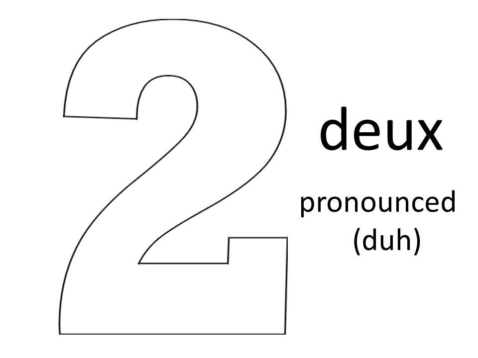 deux pronounced (duh)